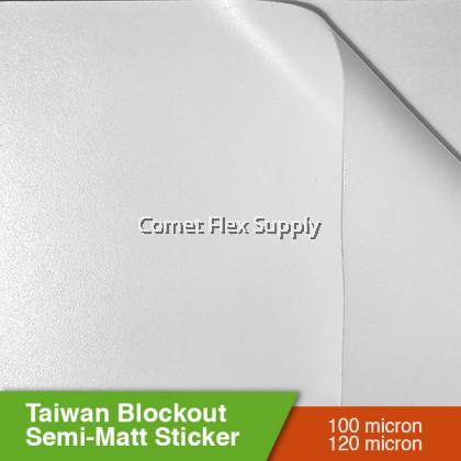 Taiwan White Block Out Sticker 120 Micron (Semi-Matte) Strong Glue